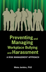 Preventing and Managing Workplace Bullying and Harassment: A Risk Management Approach Book Cover